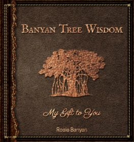 Banyan Tree Wisdom. Author Rosie Banyan.